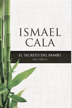 Ismael Cala - El Secreto del Bambú